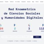 Más información sobre Red Knowmetrics de Ciencias Sociales y Humanidades Digitales