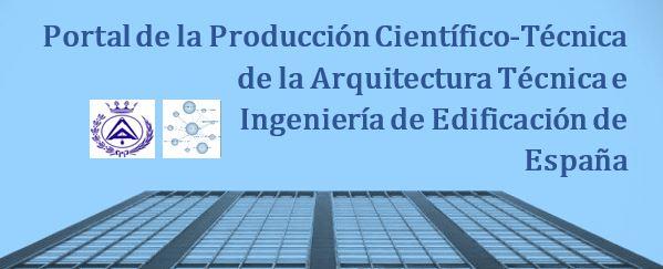 Imagen para el artefacto digital Portal de la producción Científico-Técnica de la Arquitectura Técnica e Ingeniería de Edificación de España
