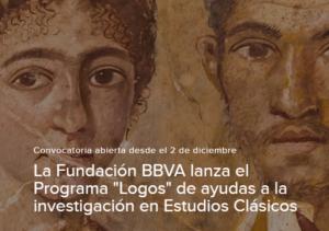 """Más información sobre La Fundación BBVA lanza el programa """"Logos"""" de ayudas a la investigación en Estudios Clásicos 2019"""